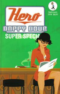 Cover Thumbnail for Hero Happy Hour Super Special 2004 (Geekpunk, 2004 series)