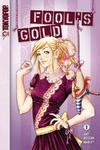 Cover for Fool's Gold (Tokyopop, 2006 series) #1