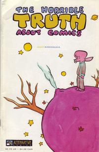 Cover Thumbnail for The Horrible Truth About Comics (Alternative Comics, 1999 series)