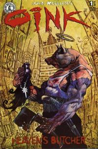 Cover Thumbnail for Oink: Heaven's Butcher (Kitchen Sink Press, 1995 series) #1