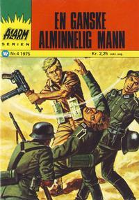 Cover Thumbnail for Alarm (Illustrerte Klassikere / Williams Forlag, 1964 series) #4/1975