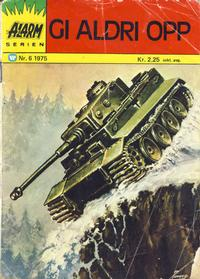 Cover Thumbnail for Alarm (Illustrerte Klassikere / Williams Forlag, 1964 series) #6/1975