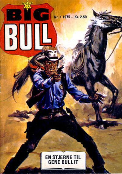 Cover for Big Bull (Serieforlaget / Se-Bladene / Stabenfeldt, 1975 series) #1/1975