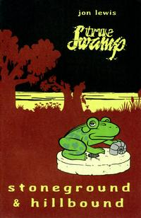 Cover Thumbnail for True Swamp: Stoneground and Hillbound (Alternative Comics, 2001 series)