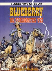 Cover Thumbnail for Blueberrys unge år (Hjemmet / Egmont, 1999 series) #8 - De fordømtes vei