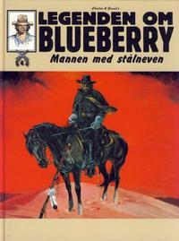 Cover Thumbnail for Legenden om Blueberry (Hjemmet / Egmont, 2006 series) #4 - Mannen med stålneven