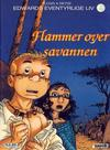 Cover for Edwards eventyrlige liv (Semic, 1992 series) #1 - Flammer over savannen