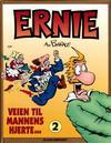 Cover for Ernie [Ernie bok] (Bladkompaniet / Schibsted, 1993 series) #2 - Veien til mannens hjerte ...