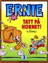 Cover Thumbnail for Ernie [Ernie bok] (1993 series) #3 - Tatt på hornet!