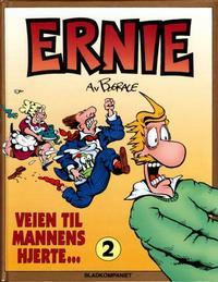 Cover Thumbnail for Ernie [Ernie bok] (Bladkompaniet / Schibsted, 1993 series) #2 - Veien til mannens hjerte ...