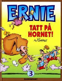 Cover Thumbnail for Ernie [Ernie bok] (Bladkompaniet / Schibsted, 1993 series) #3 - Tatt på hornet!