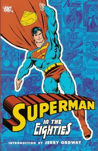 Cover Thumbnail for Superman in the Eighties (DC, 2006 series)