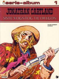 Cover Thumbnail for Serie-album (Semic, 1982 series) #1 - Jonathan Cartland - Siste vogntog til Oregon