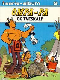 Cover Thumbnail for Serie-album (Semic, 1982 series) #9 - Ompa-Pa og Tveskalp