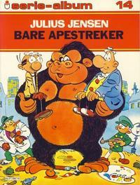 Cover Thumbnail for Serie-album (Semic, 1982 series) #14 - Julius Jensen - Bare apestreker