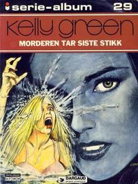 Cover Thumbnail for Serie-album (Semic, 1982 series) #29 - Kelly Green Morderen tar siste stikk