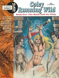 Cover Thumbnail for Eros Graphic Albums (Fantagraphics, 1991 series) #16 - Coley Running Wild, Book One: The Blade and the Whip