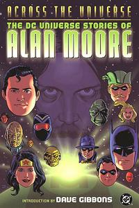 Cover Thumbnail for Across the Universe: The DC Universe Stories of Alan Moore (DC, 2003 series)