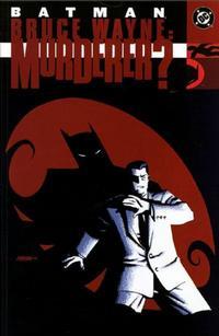 Cover Thumbnail for Batman: Bruce Wayne -- Murderer? (DC, 2002 series)
