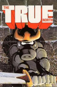 Cover Thumbnail for The True North (Comic Legends Legal Defense Fund, 1988 series) #[nn]