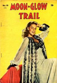 Cover Thumbnail for Moon-Glow Trail (Bell Features, 1950 series) #10