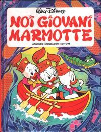 Cover Thumbnail for Noi Giovani Marmotte (Arnoldo Mondadori Editore, 1981 series)