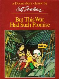 Cover Thumbnail for But This War Had Such Promise (A Doonesbury Book) (Holt, Rinehart and Winston, 1973 series) #[nn] [redesign 1979] [unknown printing]