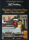 Cover for Wouldn't a Gremlin Have Been More Sensible? (A Doonesbury Book) (Holt, Rinehart and Winston, 1975 series) #[nn]