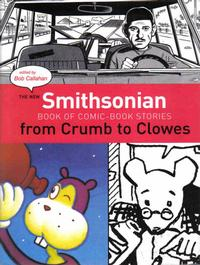 Cover Thumbnail for The New Smithsonian Book of Comic-Book Stories: From Crumb to Clowes (Smithsonian Institution / New College Press, 2004 series)