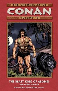 Cover Thumbnail for The Chronicles of Conan (Dark Horse, 2003 series) #12 - The Beast King of Abombi and Other Stories