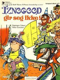 Cover Thumbnail for Iznogood (Hjemmet / Egmont, 1977 series) #9 - Iznogood gir seg ikke!