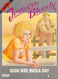 Cover Thumbnail for Jessica Blandy (Semic, 1988 series) #1 - Glem ikke Enola Gay