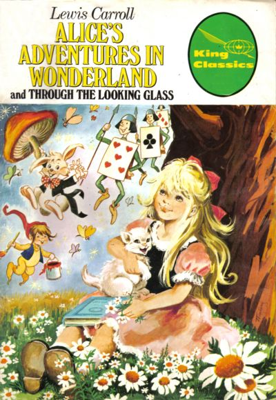 Cover for King Classics (King Features, 1977 series) #18 - Alice's Adventures in Woonderland and Through the Looking Glass