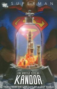 Cover Thumbnail for Superman: The Bottle City of Kandor (DC, 2007 series)