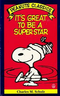 Cover Thumbnail for It's Great to Be a Superstar (Peanuts Classics) (Henry Holt and Co., 1990 series)