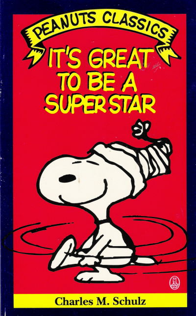 Cover for It's Great to Be a Superstar (Peanuts Classics) (Henry Holt and Co., 1990 series)
