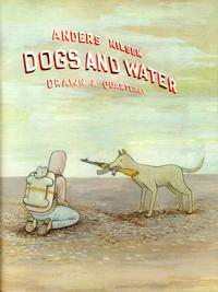 Cover Thumbnail for Dogs and Water (Drawn & Quarterly, 2004 series)
