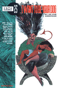 Cover Thumbnail for Eros Graphic Albums (Fantagraphics, 1991 series) #25 - I Want to Be Your Dog