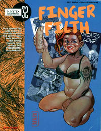 Cover Thumbnail for Eros Graphic Albums (Fantagraphics, 1991 series) #32 - Finger Filth