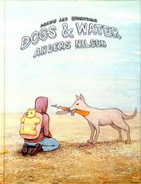 Cover Thumbnail for Dogs and Water (Drawn & Quarterly, 2007 series)