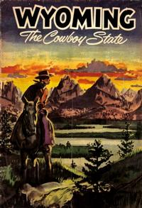 Cover Thumbnail for Wyoming: The Cowboy State (Commerce and Industry Commission-Cheyenne, Wyoming, 1954 series)