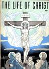 Cover for The Life of Christ (Catechetical Guild Educational Society, 1949 series) #301