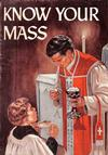 Cover for Know Your Mass (Catechetical Guild Educational Society, 1954 series) #303
