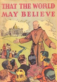 Cover Thumbnail for That the World May Believe (Catechetical Guild Educational Society, 1950 ? series)