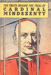 Cover Thumbnail for The Truth Behind the Trial of Cardinal Mindszenty (Catechetical Guild Educational Society, 1949 series)
