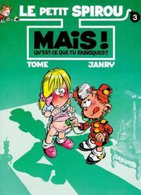 Cover Thumbnail for Le Petit Spirou (Dupuis, 1990 series) #3 - Mais! Qu'est-ce que tu fabriques?