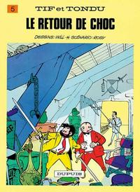 Cover Thumbnail for Tif et Tondu (Dupuis, 1954 series) #5 - Le retour de Choc