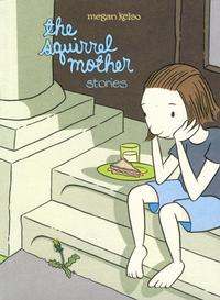 Cover Thumbnail for The Squirrel Mother (Fantagraphics, 2006 series)