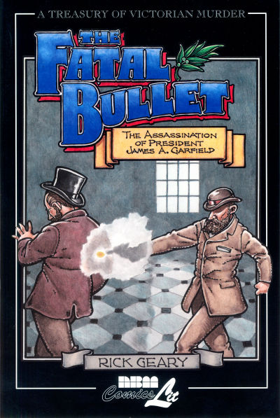 Cover for The Fatal Bullet (A Treasury of Victorian Murder) (NBM, 1999 series) #[nn]