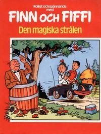 Cover Thumbnail for Finn och Fiffi (Skandinavisk Press, 1978 series) #9 - Den magiska strålen